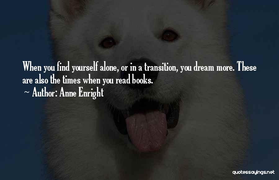 Read More Quotes By Anne Enright