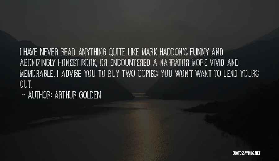 Read More Quotes By Arthur Golden