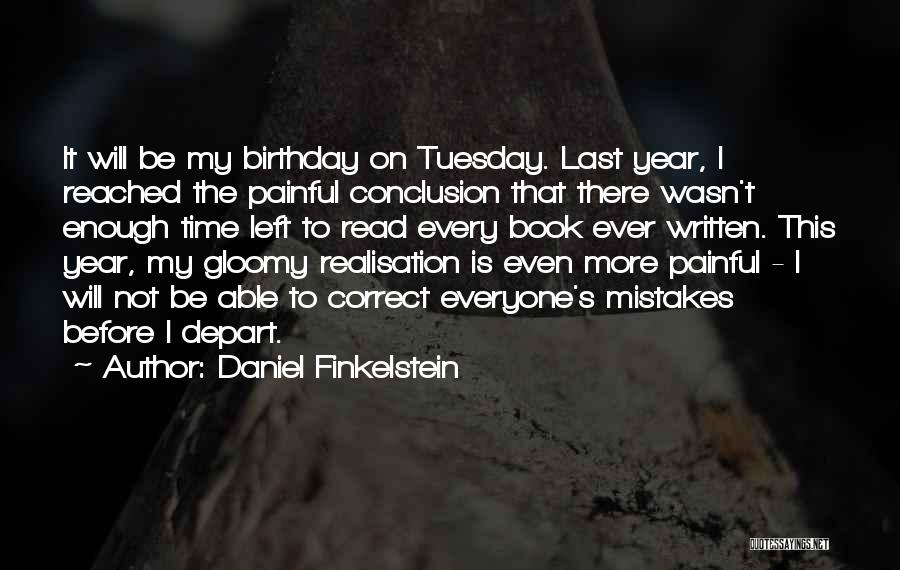 Read More Quotes By Daniel Finkelstein