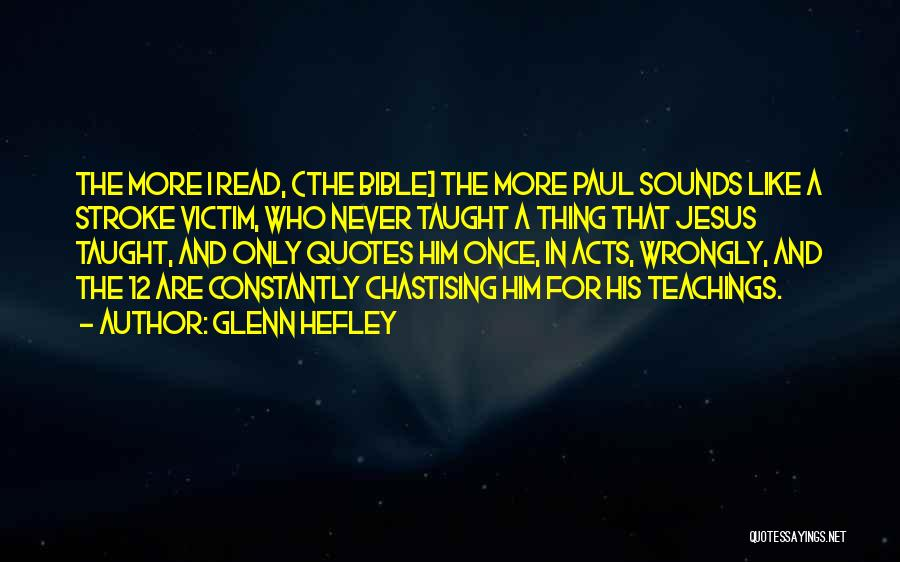 Read More Quotes By Glenn Hefley