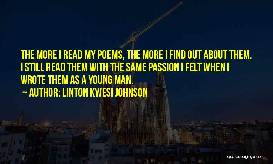Read More Quotes By Linton Kwesi Johnson