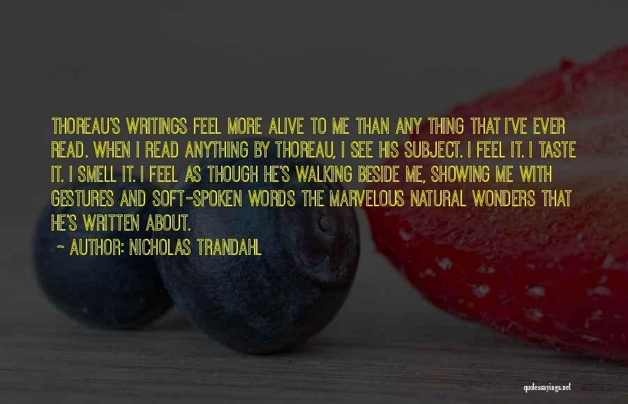 Read More Quotes By Nicholas Trandahl