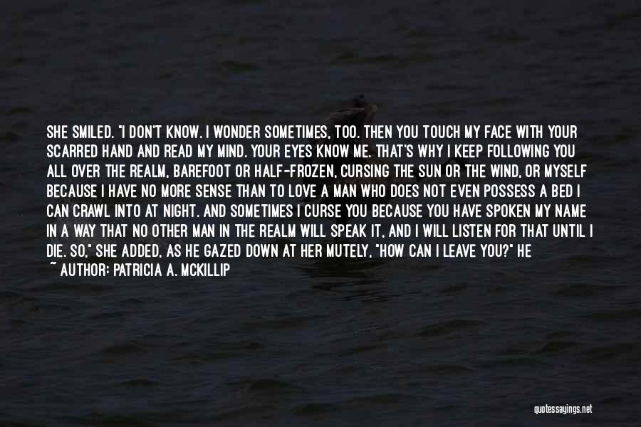 Read More Quotes By Patricia A. McKillip