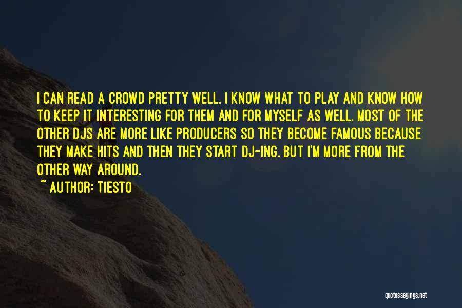 Read More Quotes By Tiesto