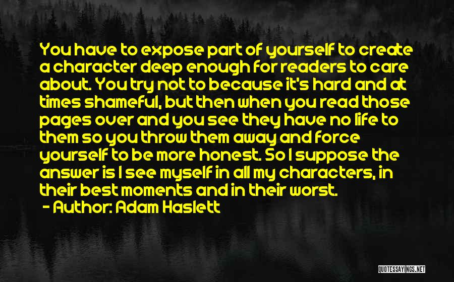Read More See More Quotes By Adam Haslett