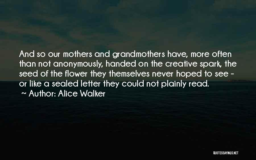 Read More See More Quotes By Alice Walker