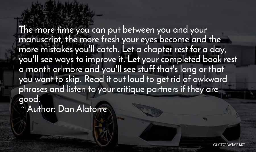 Read More See More Quotes By Dan Alatorre