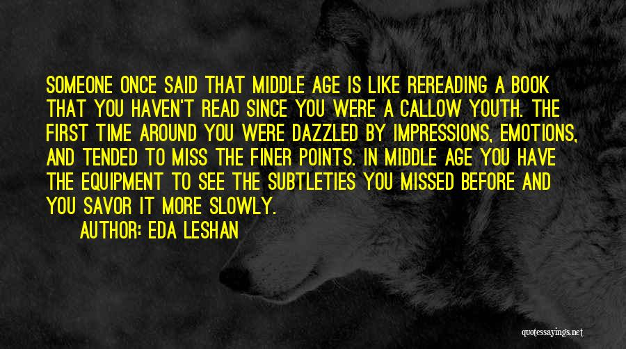 Read More See More Quotes By Eda LeShan
