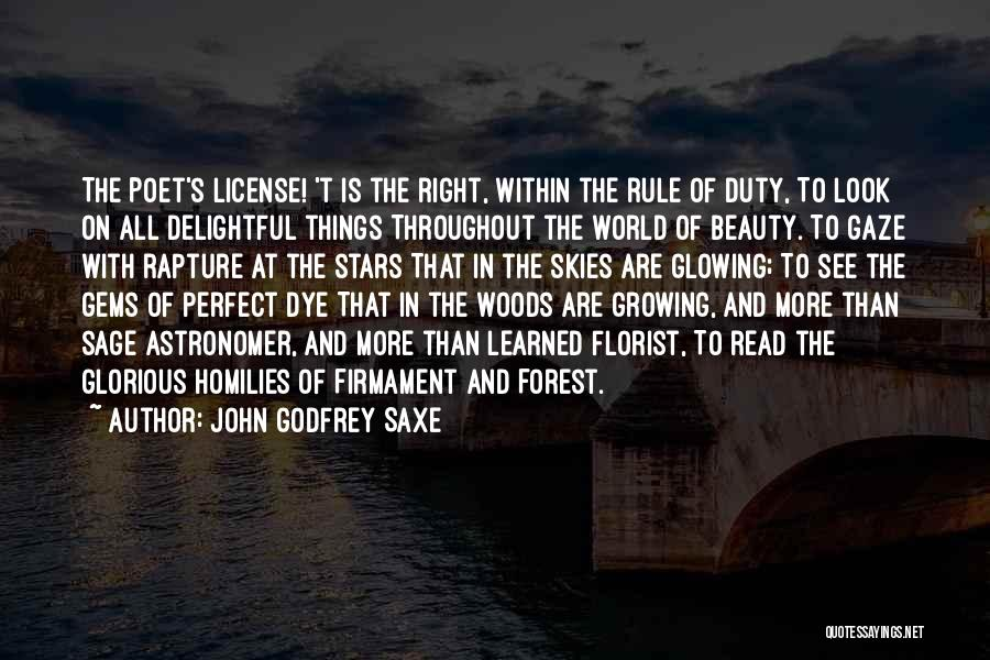 Read More See More Quotes By John Godfrey Saxe