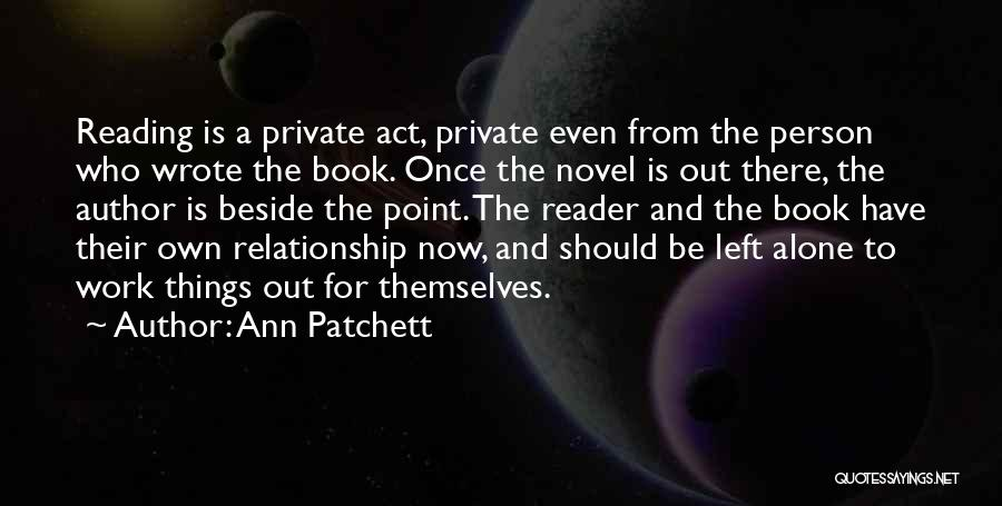 Reading A Novel Quotes By Ann Patchett