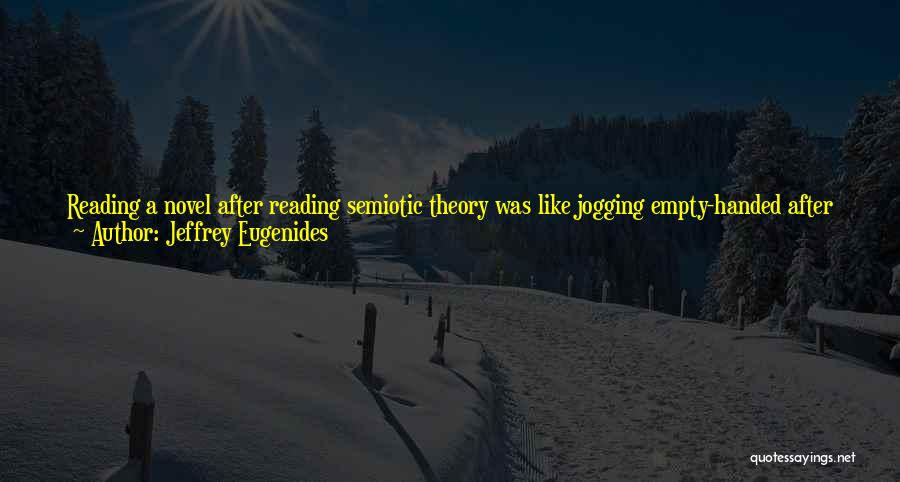 Reading A Novel Quotes By Jeffrey Eugenides