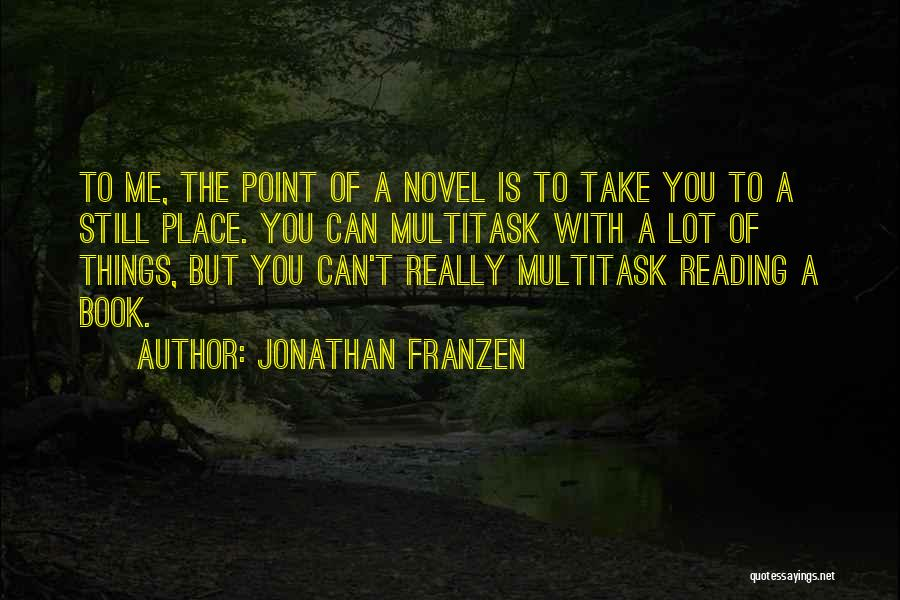 Reading A Novel Quotes By Jonathan Franzen
