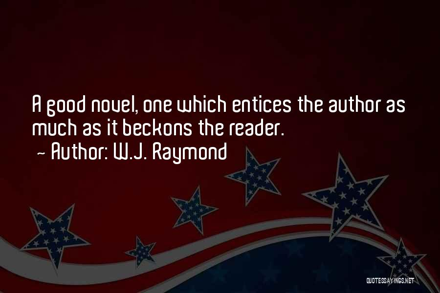 Reading A Novel Quotes By W.J. Raymond