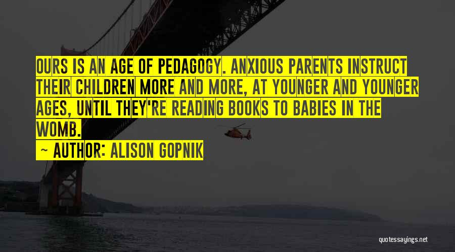 Reading Books To Babies Quotes By Alison Gopnik