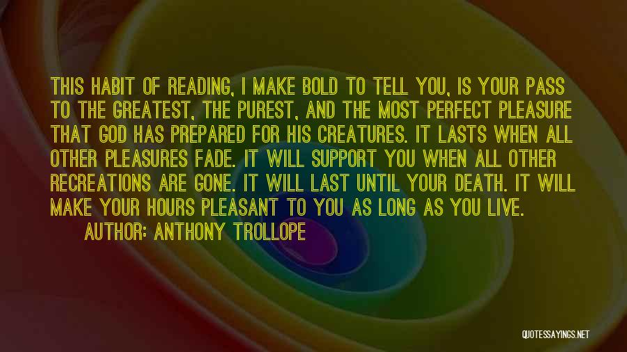 Reading For Pleasure Quotes By Anthony Trollope