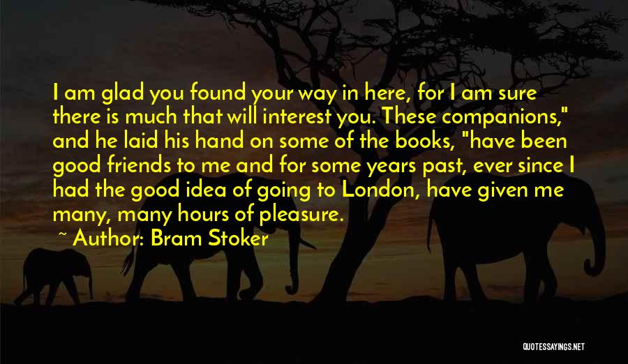 Reading For Pleasure Quotes By Bram Stoker