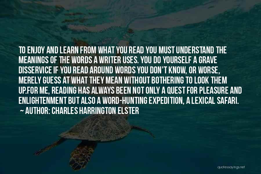 Reading For Pleasure Quotes By Charles Harrington Elster