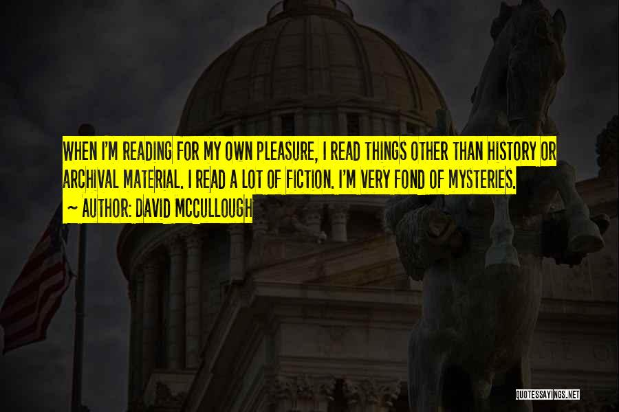 Reading For Pleasure Quotes By David McCullough