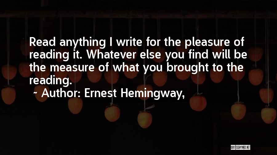 Reading For Pleasure Quotes By Ernest Hemingway,