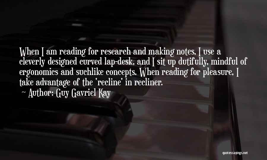 Reading For Pleasure Quotes By Guy Gavriel Kay