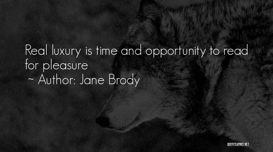 Reading For Pleasure Quotes By Jane Brody