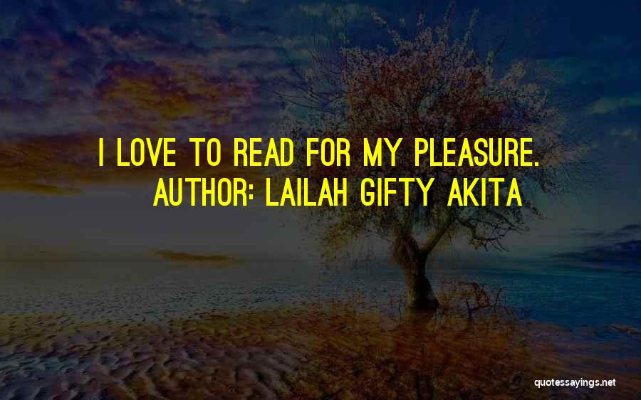 Reading For Pleasure Quotes By Lailah Gifty Akita
