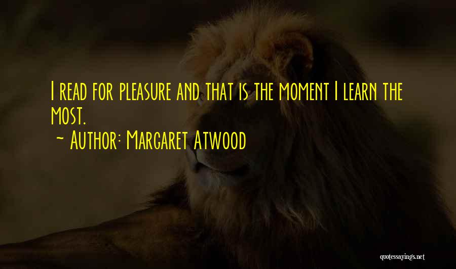 Reading For Pleasure Quotes By Margaret Atwood
