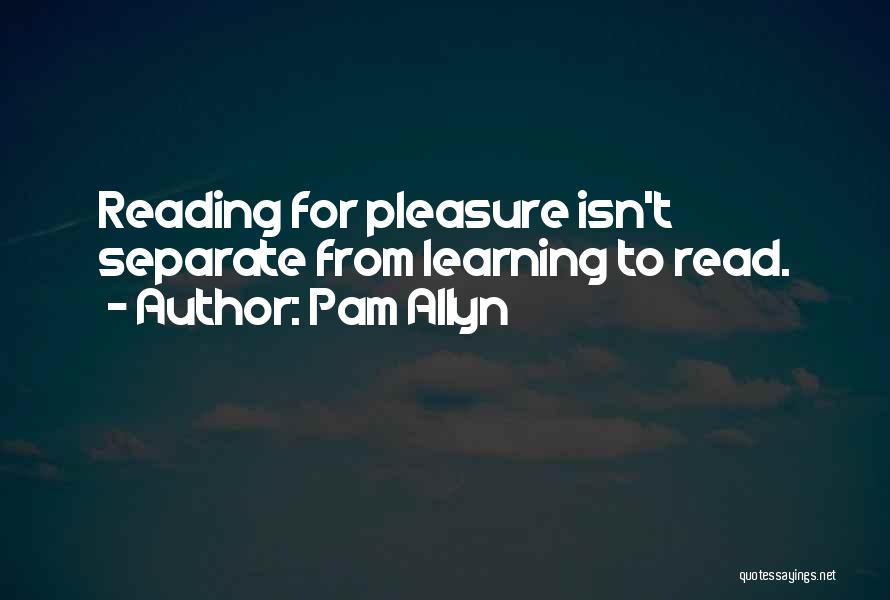 Reading For Pleasure Quotes By Pam Allyn
