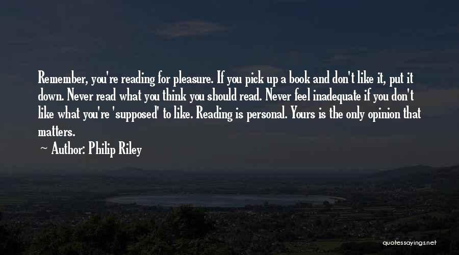 Reading For Pleasure Quotes By Philip Riley