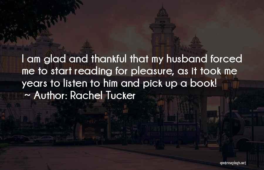 Reading For Pleasure Quotes By Rachel Tucker