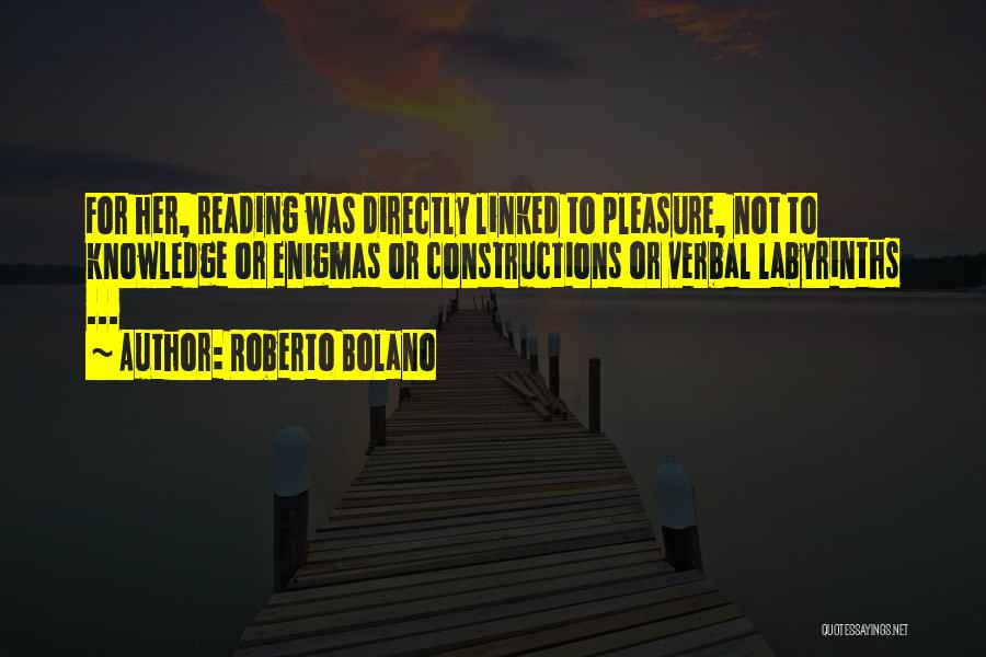 Reading For Pleasure Quotes By Roberto Bolano