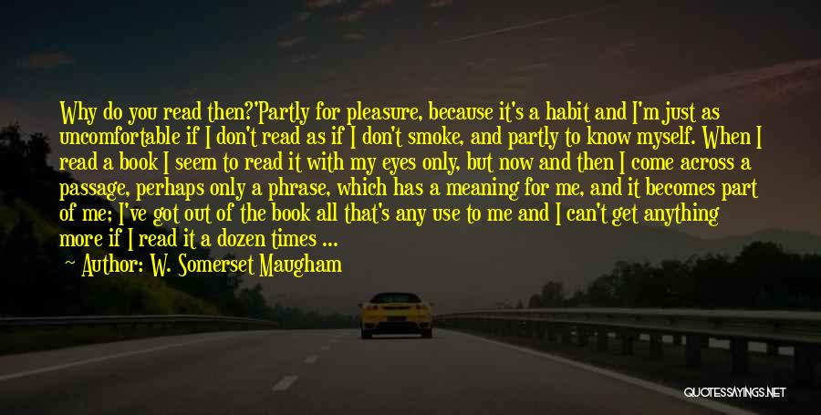 Reading For Pleasure Quotes By W. Somerset Maugham