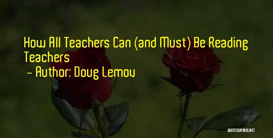 Reading For Teachers Quotes By Doug Lemov