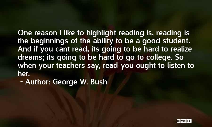 Reading For Teachers Quotes By George W. Bush