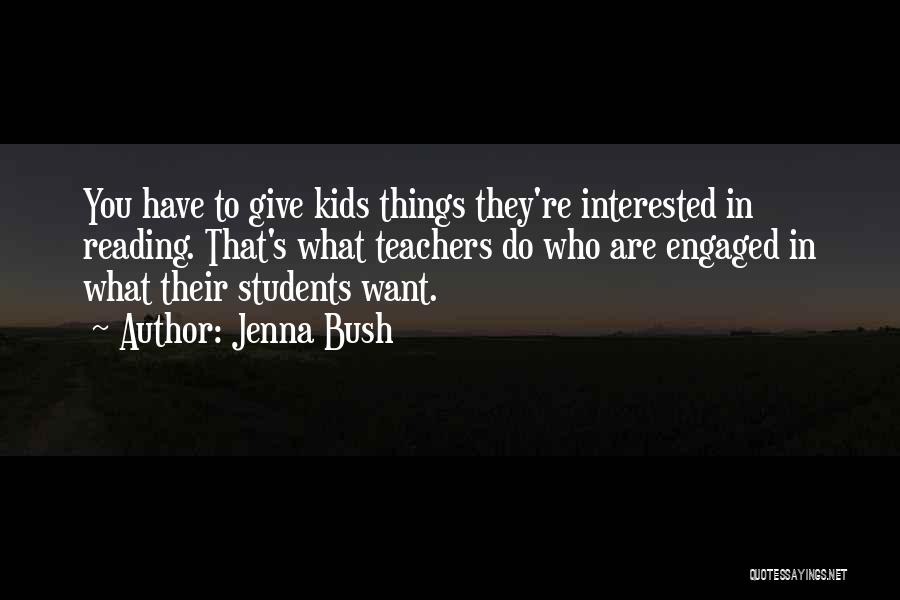 Reading For Teachers Quotes By Jenna Bush