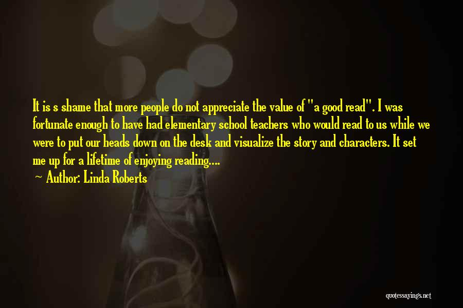Reading For Teachers Quotes By Linda Roberts