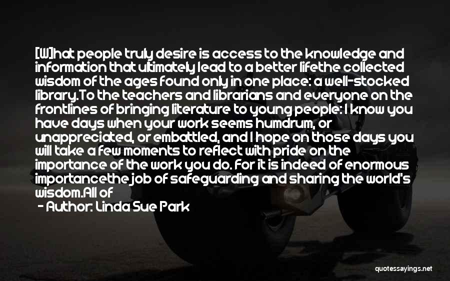 Reading For Teachers Quotes By Linda Sue Park