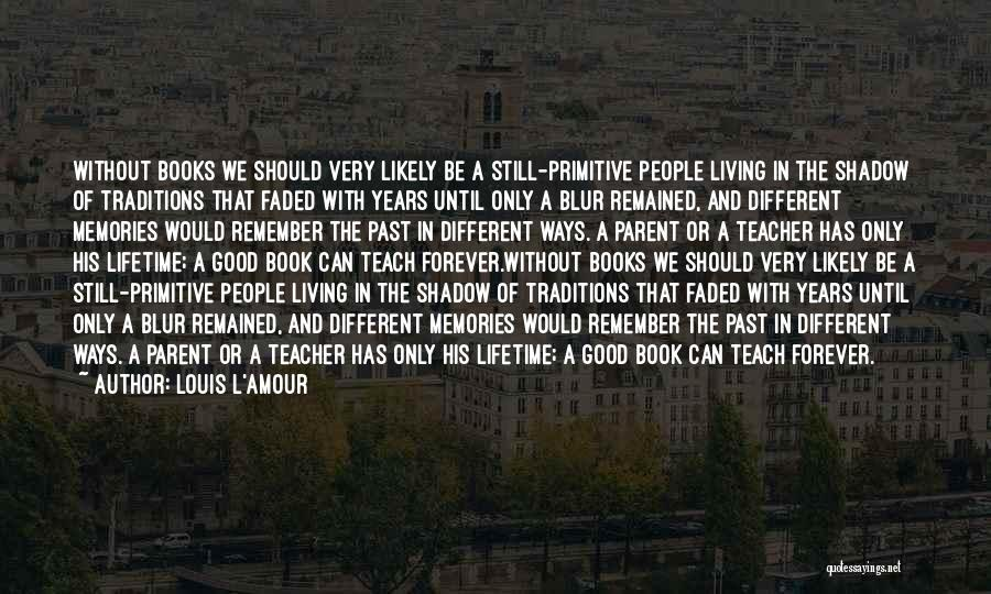 Reading For Teachers Quotes By Louis L'Amour