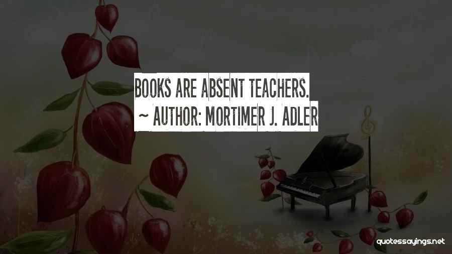 Reading For Teachers Quotes By Mortimer J. Adler
