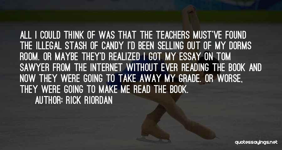 Reading For Teachers Quotes By Rick Riordan