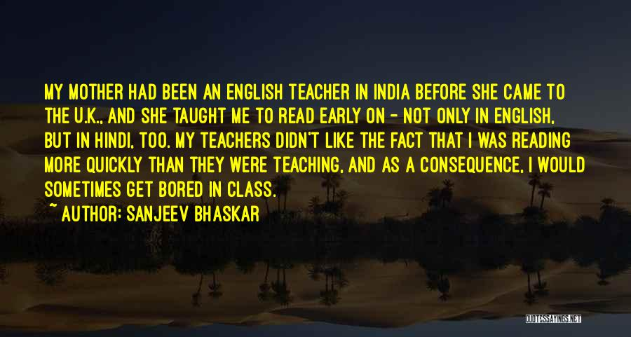 Reading For Teachers Quotes By Sanjeev Bhaskar