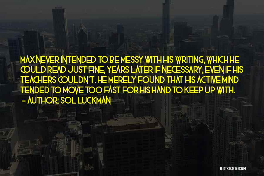 Reading For Teachers Quotes By Sol Luckman