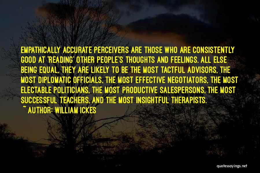 Reading For Teachers Quotes By William Ickes