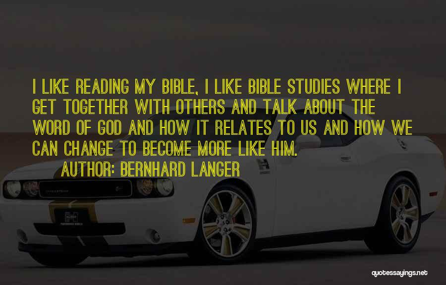 Reading Together Quotes By Bernhard Langer