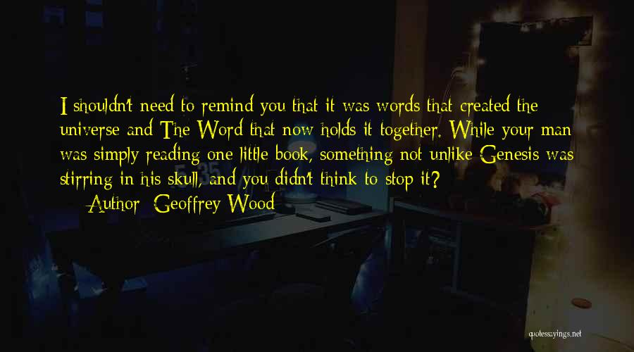 Reading Together Quotes By Geoffrey Wood