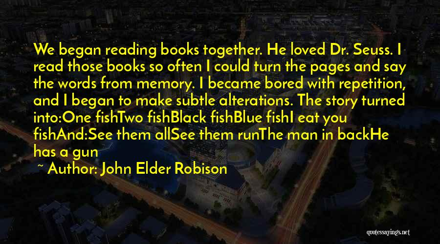 Reading Together Quotes By John Elder Robison