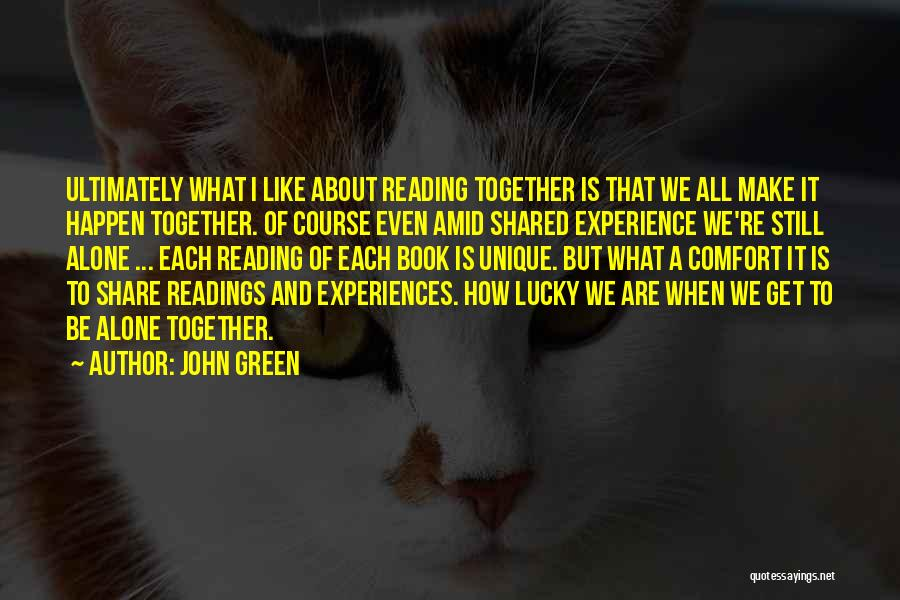 Reading Together Quotes By John Green
