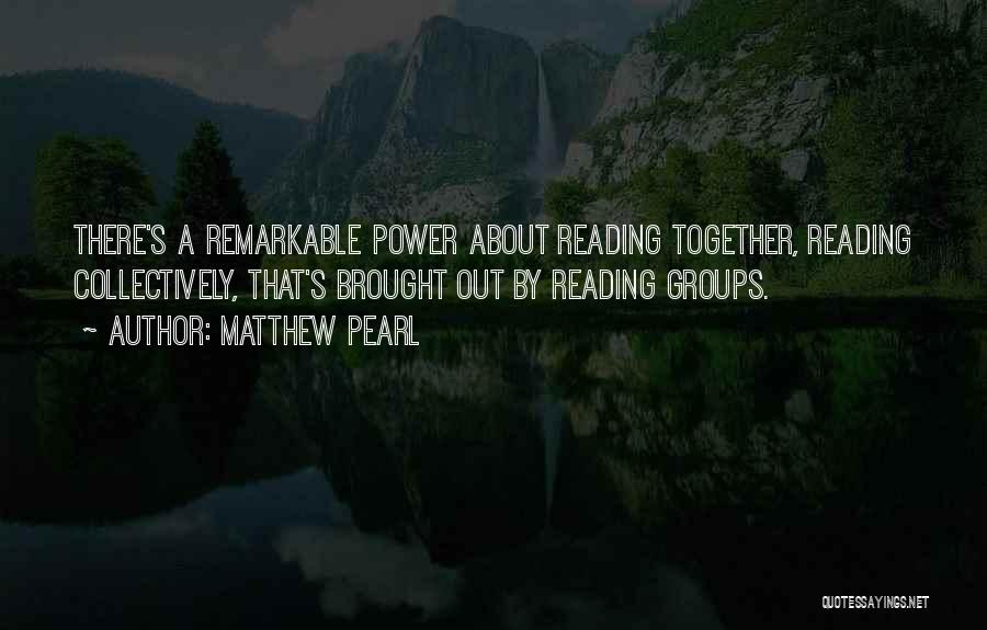 Reading Together Quotes By Matthew Pearl