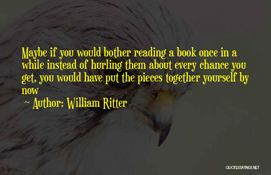 Reading Together Quotes By William Ritter