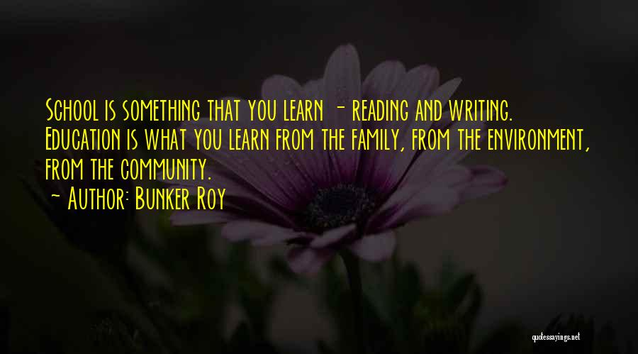 Reading Writing And Education Quotes By Bunker Roy